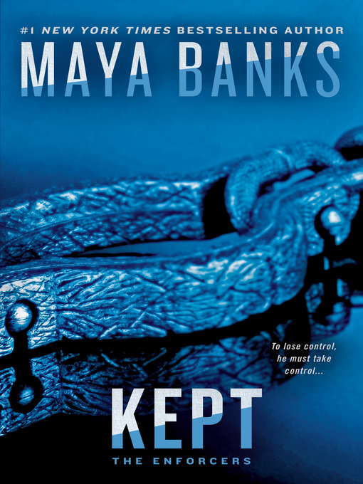 Title details for Kept by Maya Banks - Wait list